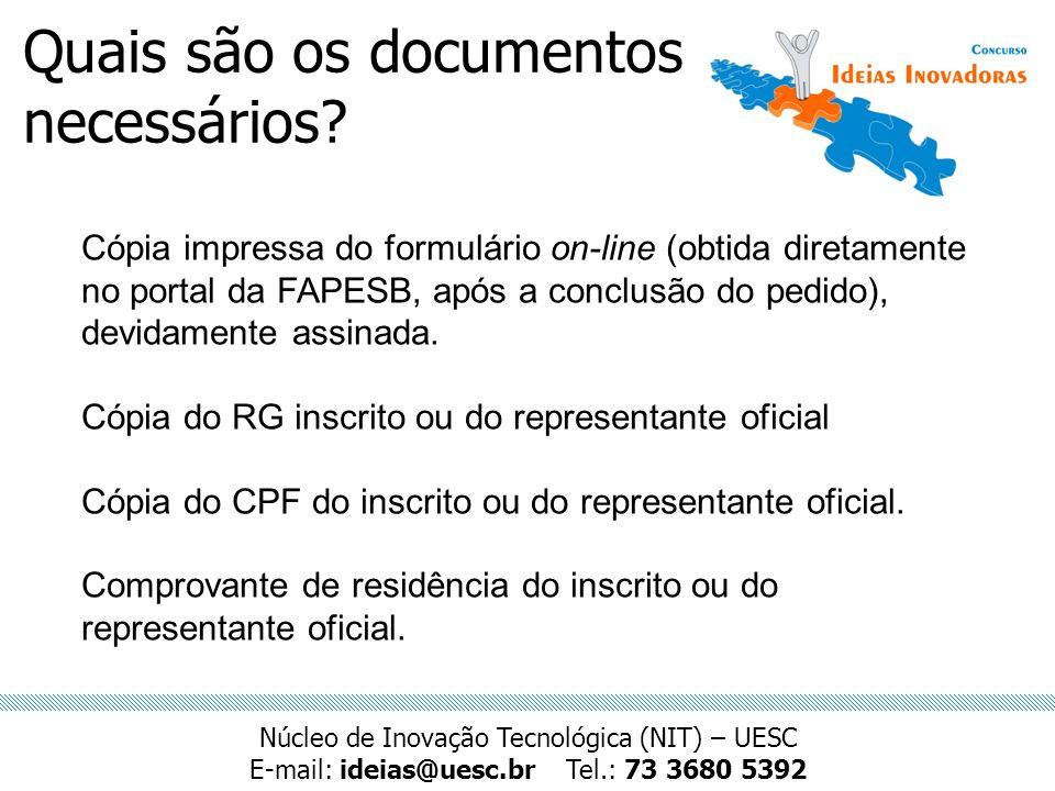 Quais são os documentos necessários? Cópia impressa do formulário on-line (obtida diretamente no portal da FAPESB, após a conclusão do pedido), devida