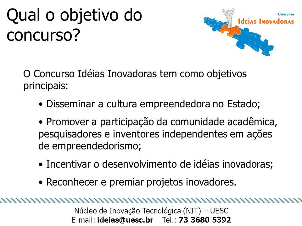 Qual o objetivo do concurso? O Concurso Idéias Inovadoras tem como objetivos principais: Disseminar a cultura empreendedora no Estado; Promover a part
