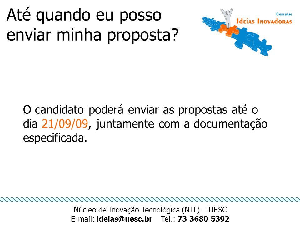 Até quando eu posso enviar minha proposta? O candidato poderá enviar as propostas até o dia 21/09/09, juntamente com a documentação especificada. Núcl
