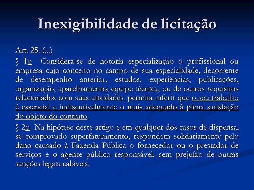 Inexigibilidade de licitação Art. 25. (...) § 1o Considera-se de notória especialização o profissional ou empresa cujo conceito no campo de sua especi