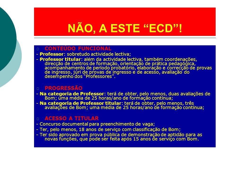 CONTEÚDO FUNCIONAL - Professor: sobretudo actividade lectiva; - Professor titular: além da actividade lectiva, também coordenações, direcção de centro