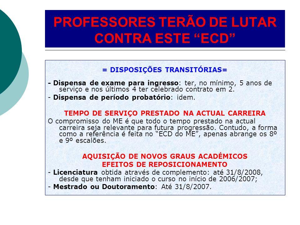 = DISPOSIÇÕES TRANSITÓRIAS= - Dispensa de exame para ingresso: ter, no mínimo, 5 anos de serviço e nos últimos 4 ter celebrado contrato em 2.