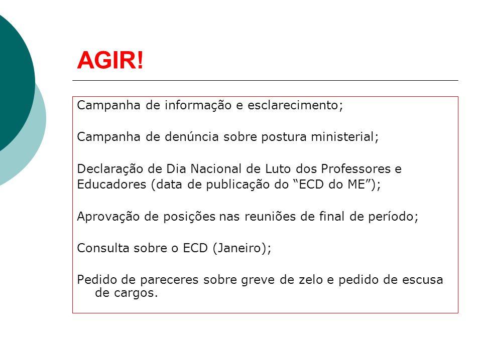 AGIR! Campanha de informação e esclarecimento; Campanha de denúncia sobre postura ministerial; Declaração de Dia Nacional de Luto dos Professores e Ed