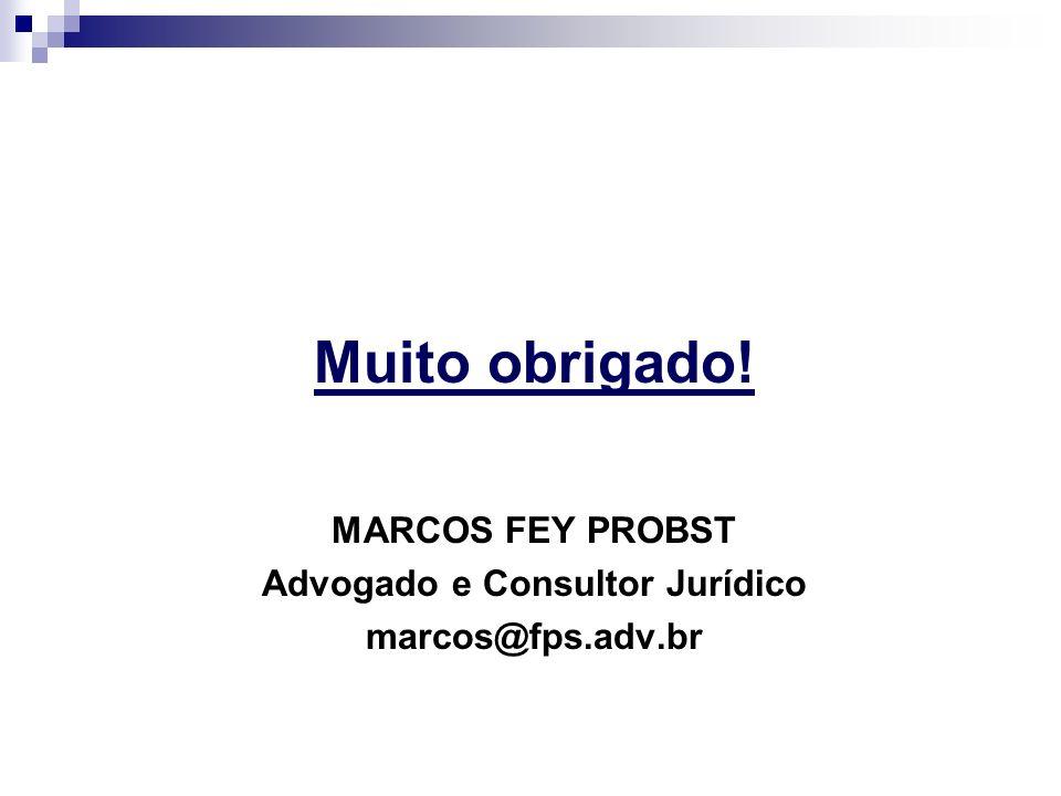 .. Muito obrigado! MARCOS FEY PROBST Advogado e Consultor Jurídico marcos@fps.adv.br