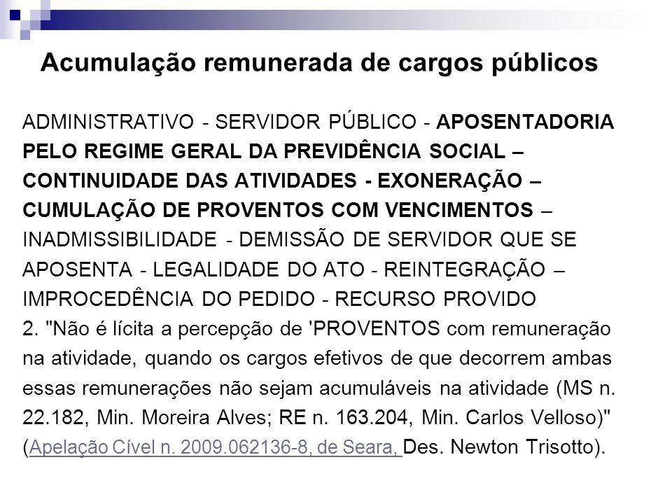 Acumulação remunerada de cargos públicos ADMINISTRATIVO - SERVIDOR PÚBLICO - APOSENTADORIA PELO REGIME GERAL DA PREVIDÊNCIA SOCIAL – CONTINUIDADE DAS