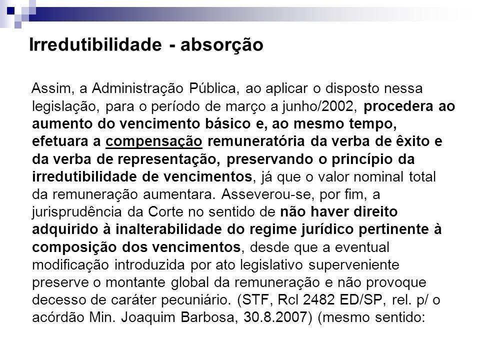 Irredutibilidade - absorção Assim, a Administração Pública, ao aplicar o disposto nessa legislação, para o período de março a junho/2002, procedera ao
