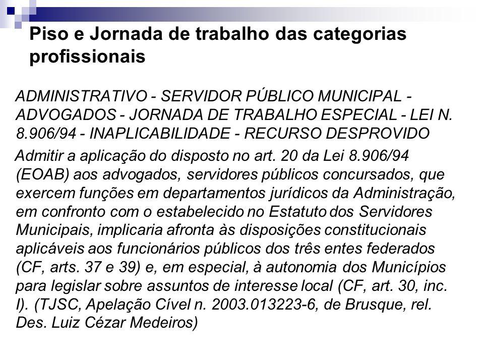 Piso e Jornada de trabalho das categorias profissionais ADMINISTRATIVO - SERVIDOR PÚBLICO MUNICIPAL - ADVOGADOS - JORNADA DE TRABALHO ESPECIAL - LEI N