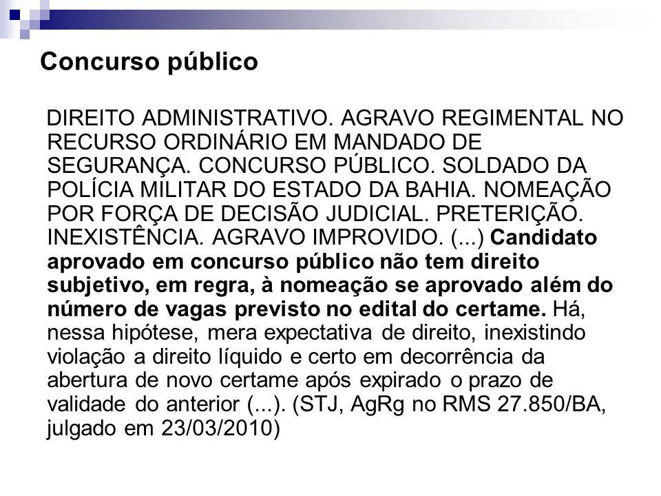Concurso público DIREITO ADMINISTRATIVO. AGRAVO REGIMENTAL NO RECURSO ORDINÁRIO EM MANDADO DE SEGURANÇA. CONCURSO PÚBLICO. SOLDADO DA POLÍCIA MILITAR