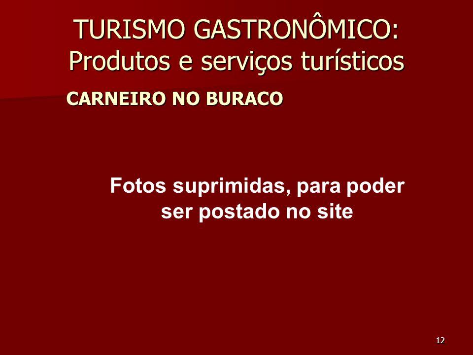12 TURISMO GASTRONÔMICO: Produtos e serviços turísticos CARNEIRO NO BURACO Fotos suprimidas, para poder ser postado no site