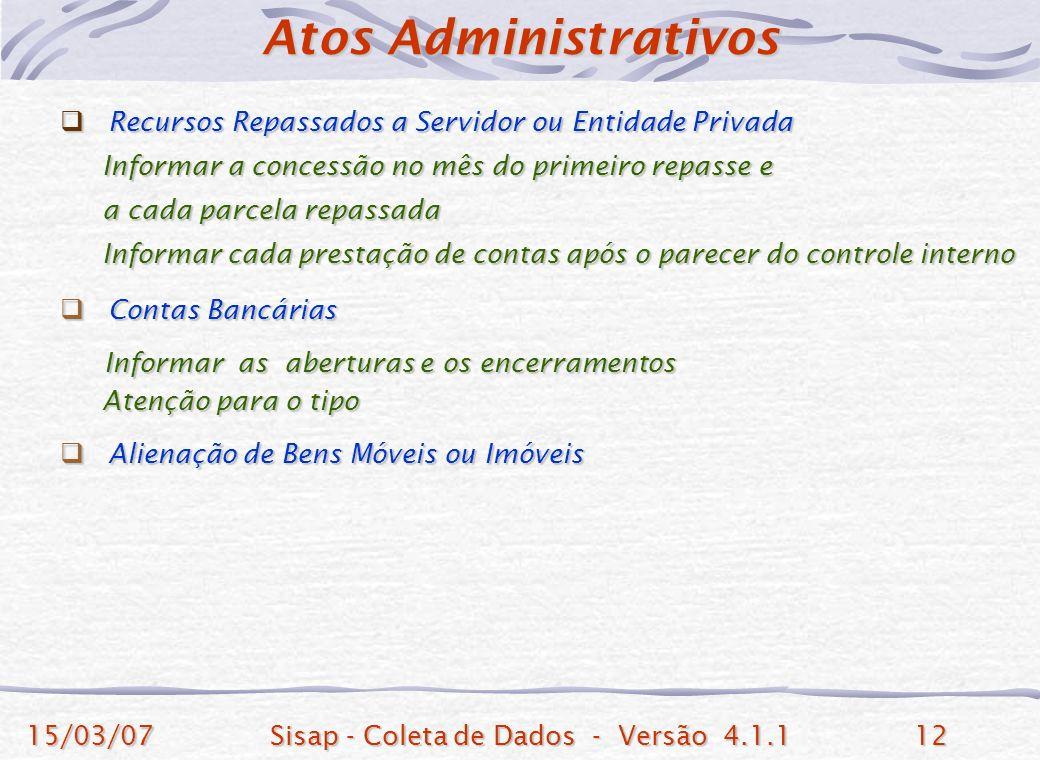 15/03/07Sisap - Coleta de Dados - Versão 4.1.112 Recursos Repassados a Servidor ou Entidade Privada Recursos Repassados a Servidor ou Entidade Privada
