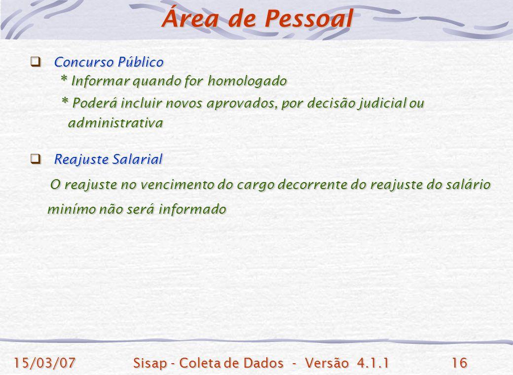 15/03/07Sisap - Coleta de Dados - Versão 4.1.116 Concurso Público Concurso Público * Informar quando for homologado * Informar quando for homologado *