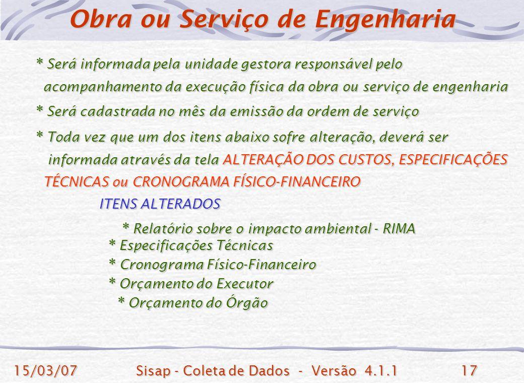 15/03/07Sisap - Coleta de Dados - Versão 4.1.117 * Será informada pela unidade gestora responsável pelo * Será informada pela unidade gestora responsá