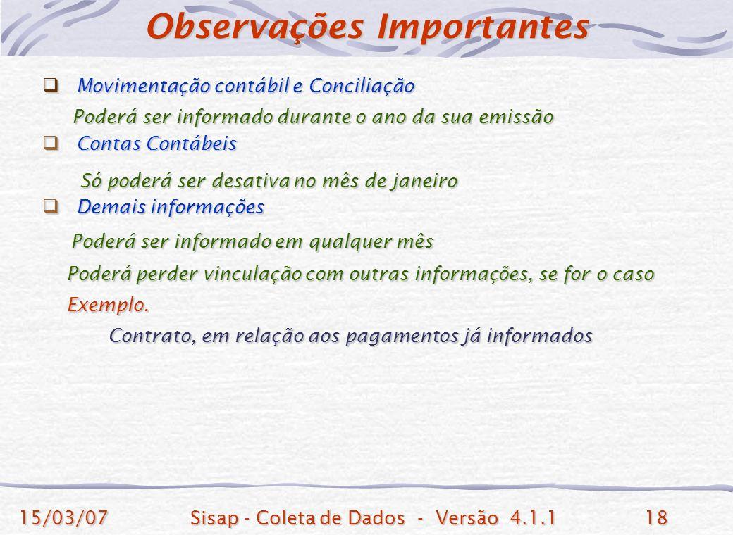 15/03/07Sisap - Coleta de Dados - Versão 4.1.118 Movimentação contábil e Conciliação Movimentação contábil e Conciliação Poderá ser informado durante