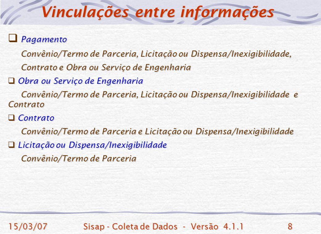 15/03/07Sisap - Coleta de Dados - Versão 4.1.18 Pagamento Convênio/Termo de Parceria, Licitação ou Dispensa/Inexigibilidade, Convênio/Termo de Parceri