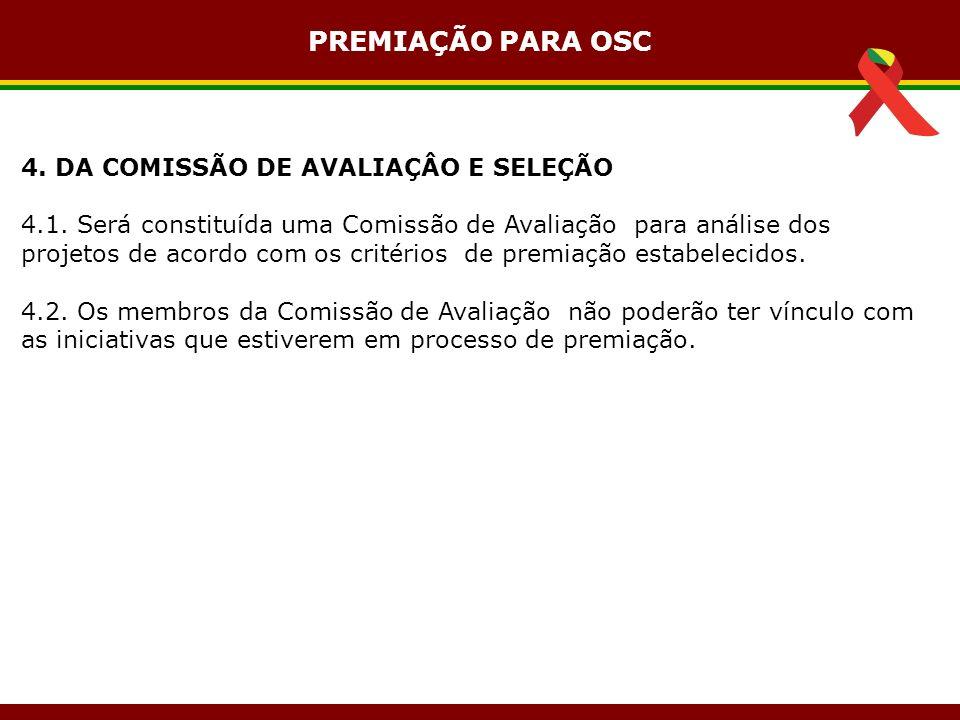 4. DA COMISSÃO DE AVALIAÇÂO E SELEÇÃO 4.1.