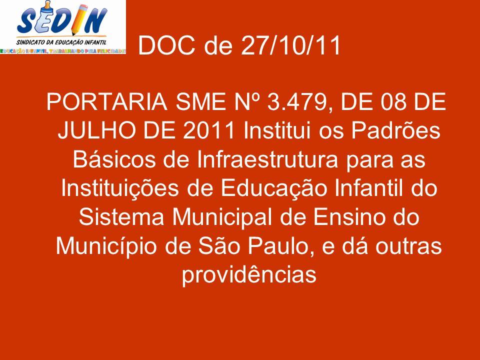 DOC de 27/10/11 PORTARIA SME Nº 3.479, DE 08 DE JULHO DE 2011 Institui os Padrões Básicos de Infraestrutura para as Instituições de Educação Infantil