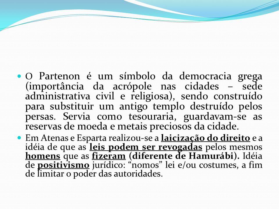 O Partenon é um símbolo da democracia grega (importância da acrópole nas cidades – sede administrativa civil e religiosa), sendo construído para subst