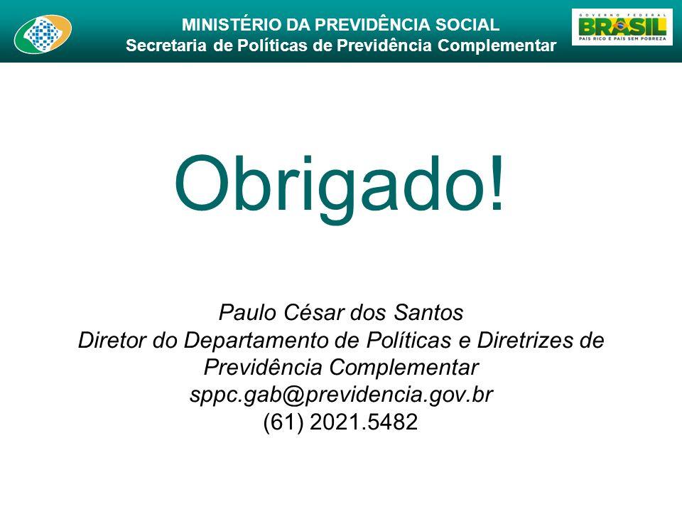 MINISTÉRIO DA PREVIDÊNCIA SOCIAL Secretaria de Políticas de Previdência Complementar Paulo César dos Santos Diretor do Departamento de Políticas e Dir