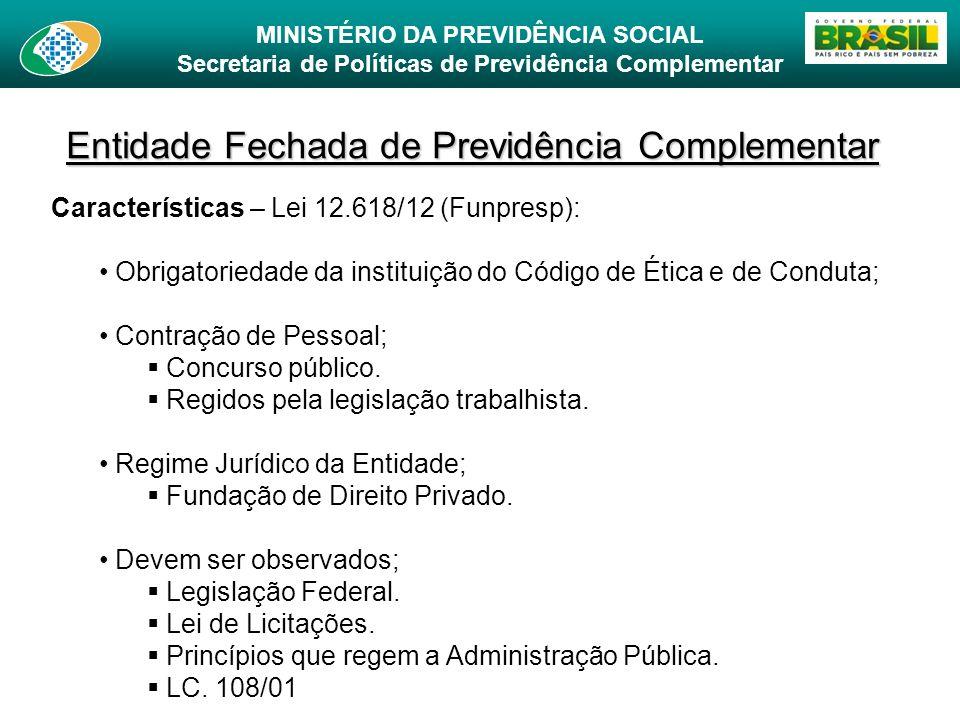 MINISTÉRIO DA PREVIDÊNCIA SOCIAL Secretaria de Políticas de Previdência Complementar Entidade Fechada de Previdência Complementar Características – Le