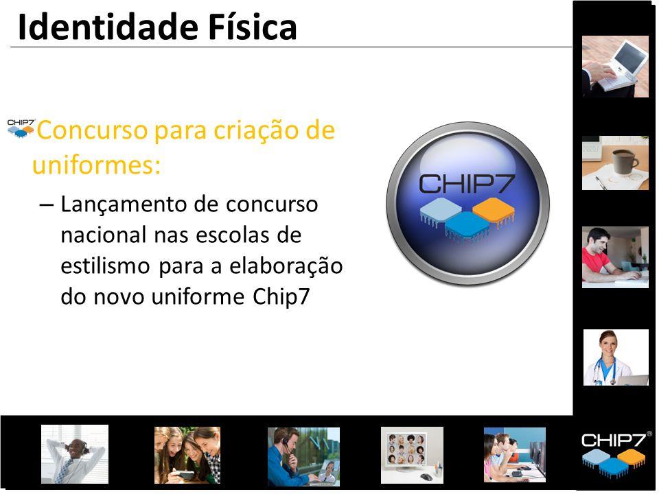 Concurso para criação de uniformes: – Lançamento de concurso nacional nas escolas de estilismo para a elaboração do novo uniforme Chip7 Identidade Fís