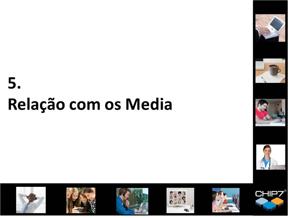 5. Relação com os Media