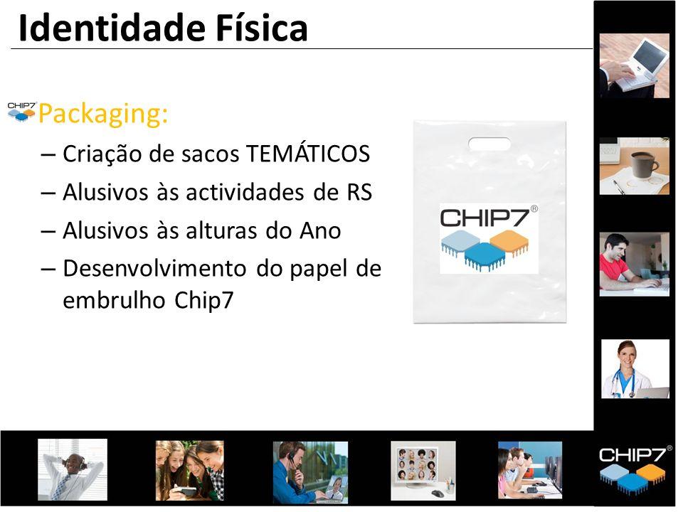 Packaging: – Criação de sacos TEMÁTICOS – Alusivos às actividades de RS – Alusivos às alturas do Ano – Desenvolvimento do papel de embrulho Chip7 Iden