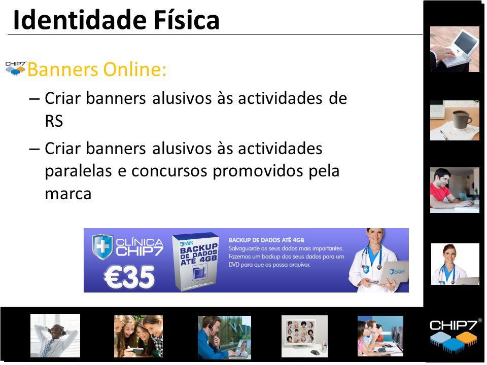 Banners Online: – Criar banners alusivos às actividades de RS – Criar banners alusivos às actividades paralelas e concursos promovidos pela marca Iden