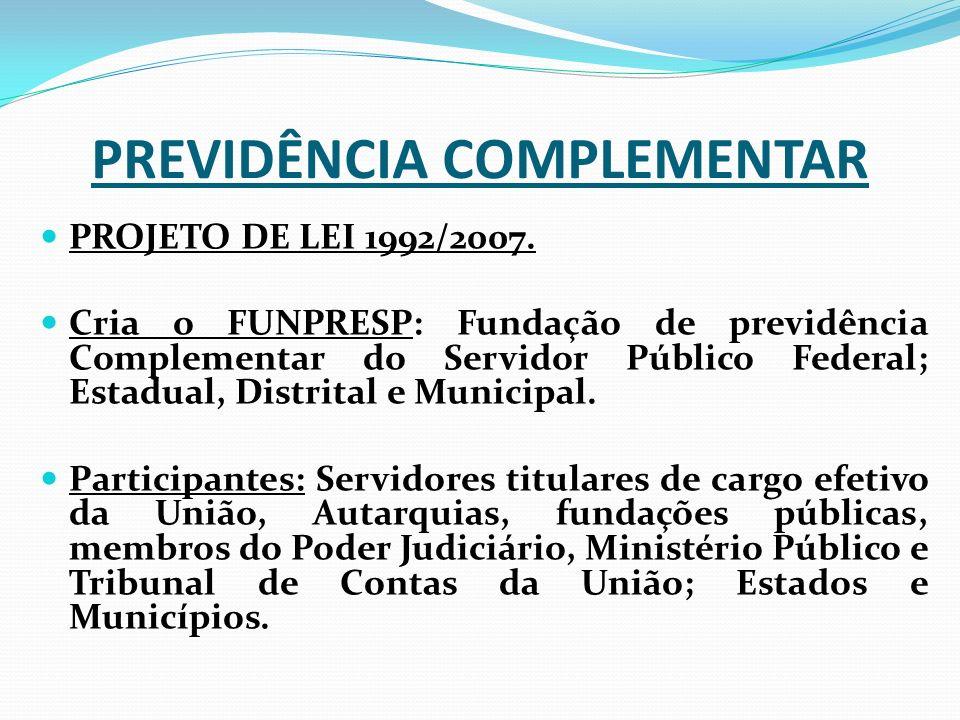 PREVIDÊNCIA COMPLEMENTAR PROJETO DE LEI 1992/2007.