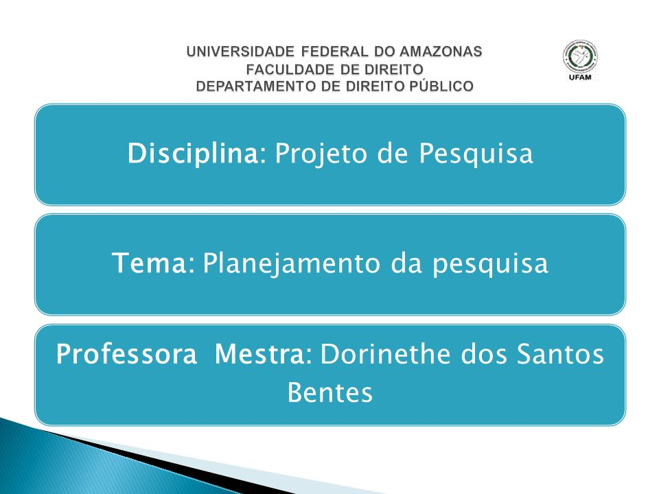 Disciplina: Projeto de PesquisaTema: Planejamento da pesquisa Professora Mestra: Dorinethe dos Santos Bentes