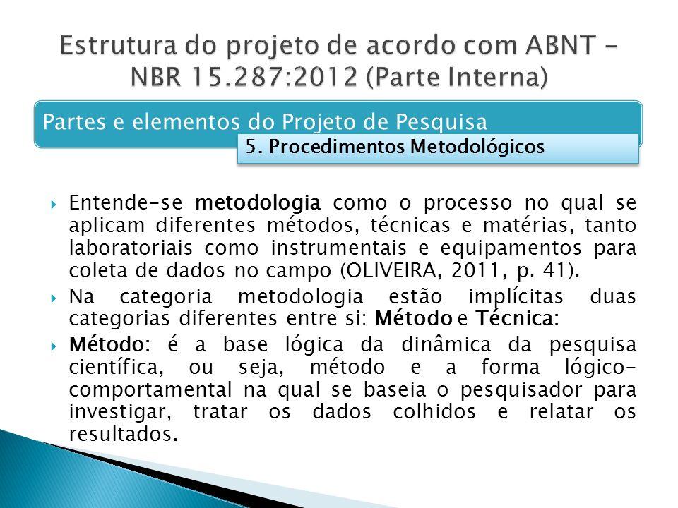 Entende-se metodologia como o processo no qual se aplicam diferentes métodos, técnicas e matérias, tanto laboratoriais como instrumentais e equipament