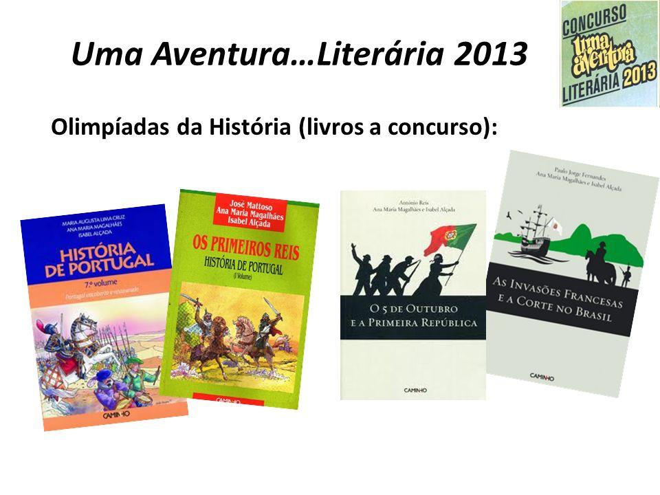 Uma Aventura…Literária 2013 Teatro (adaptação de um episódio) - livros a concurso: