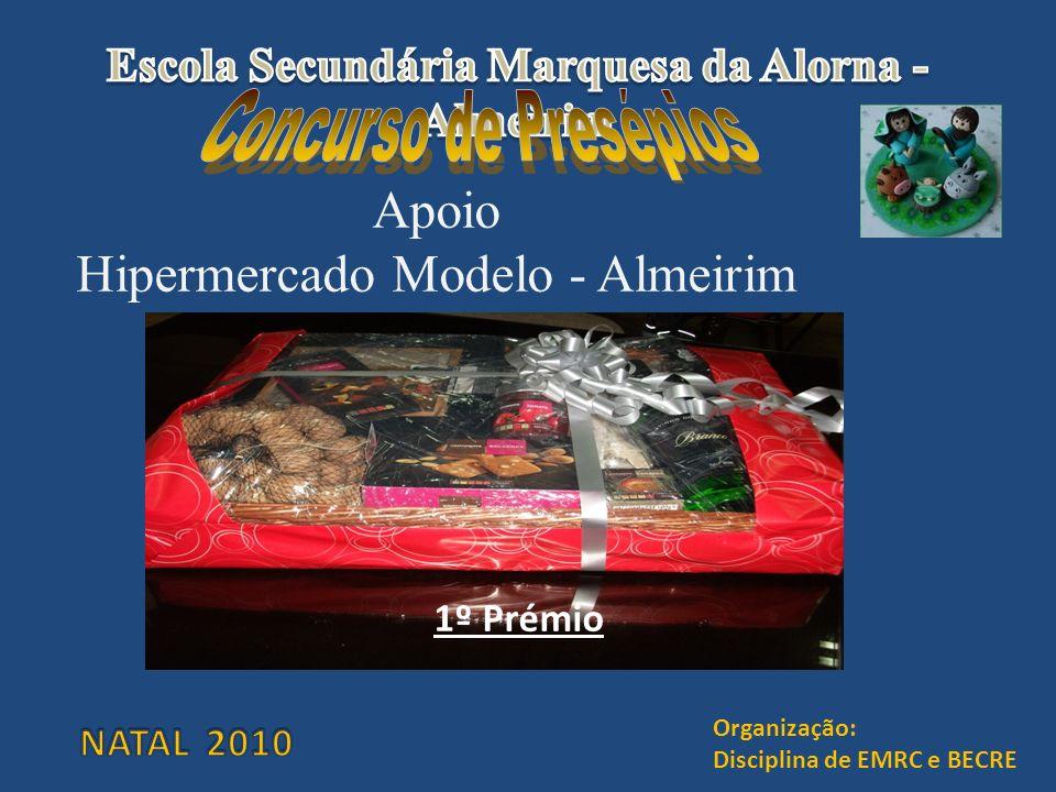 Apoio Hipermercado Modelo - Almeirim 1º Prémio Organização: Disciplina de EMRC e BECRE
