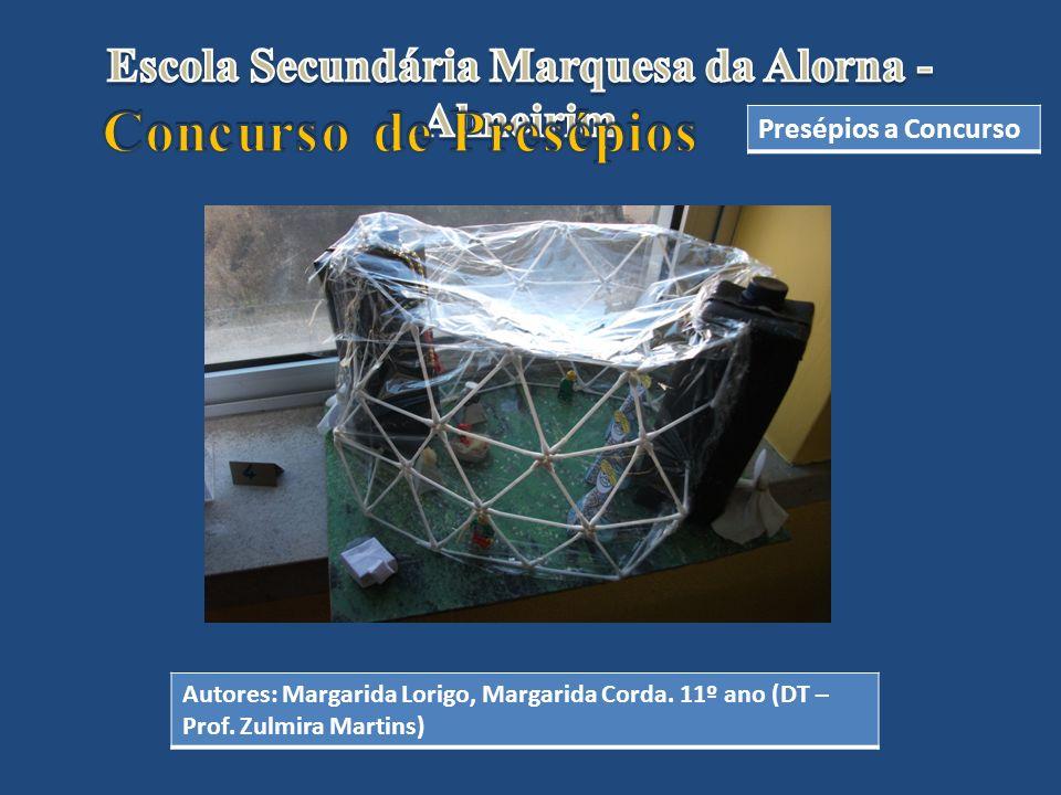 Presépios a Concurso Autores: Margarida Lorigo, Margarida Corda. 11º ano (DT – Prof. Zulmira Martins)