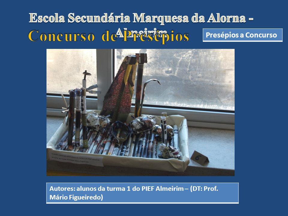 Presépios a Concurso Autores: alunos da turma 1 do PIEF Almeirim – (DT: Prof. Mário Figueiredo)