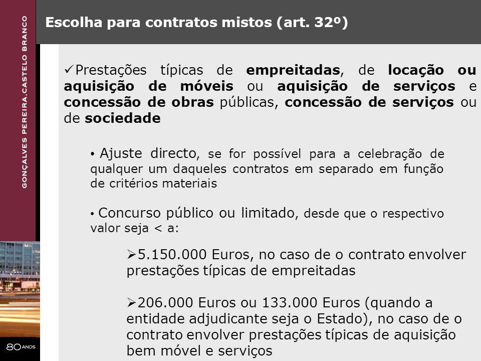 Escolha para contratos mistos (art. 32º) Prestações típicas de empreitadas, de locação ou aquisição de móveis ou aquisição de serviços e concessão de