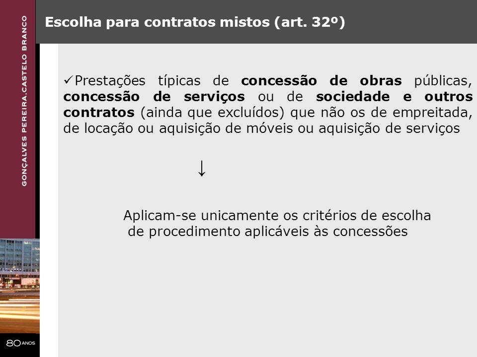 Escolha para contratos mistos (art. 32º) Prestações típicas de concessão de obras públicas, concessão de serviços ou de sociedade e outros contratos (