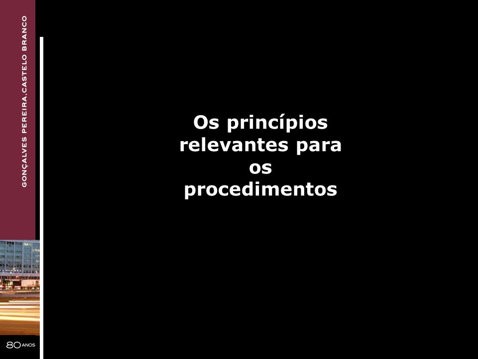 Os princípios relevantes para os procedimentos