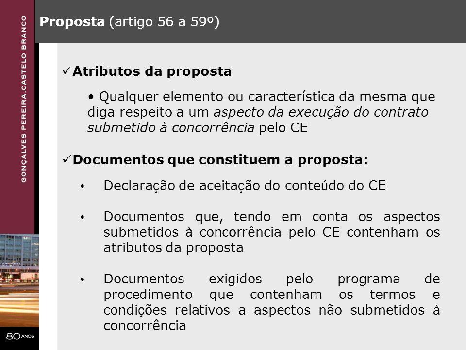 Proposta (artigo 56 a 59º) Declara ç ão de aceita ç ão do conte ú do do CE Documentos que, tendo em conta os aspectos submetidos à concorrência pelo C