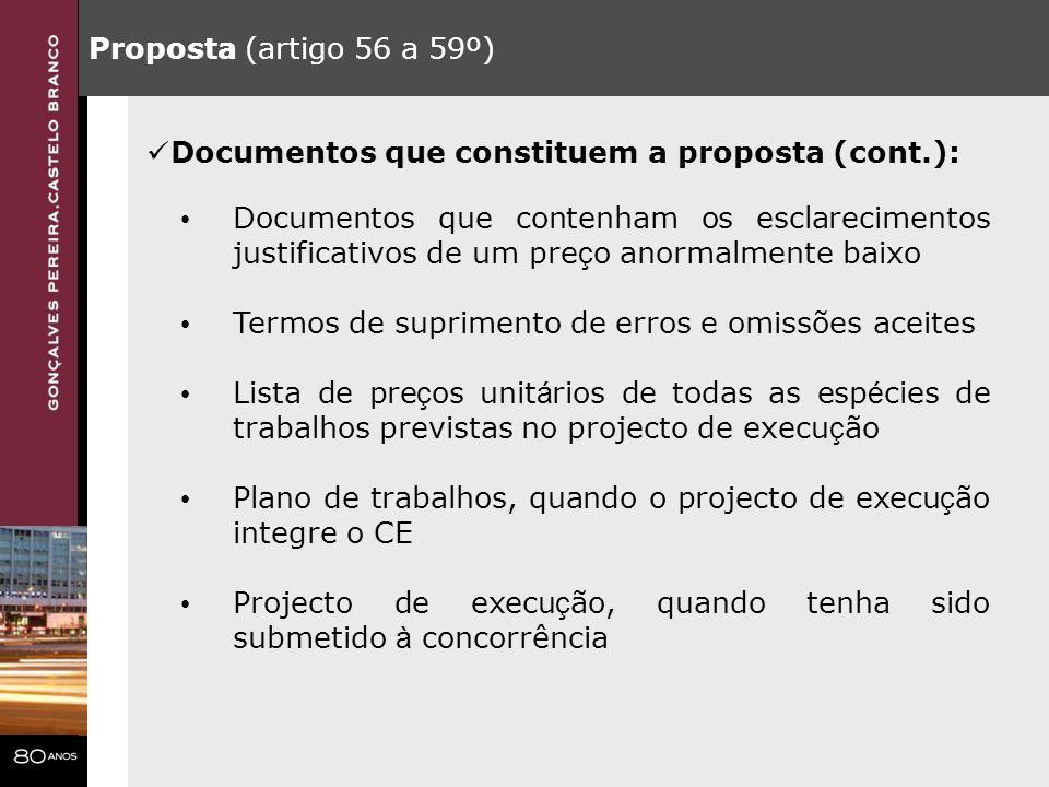 Proposta (artigo 56 a 59º) Documentos que contenham os esclarecimentos justificativos de um pre ç o anormalmente baixo Termos de suprimento de erros e