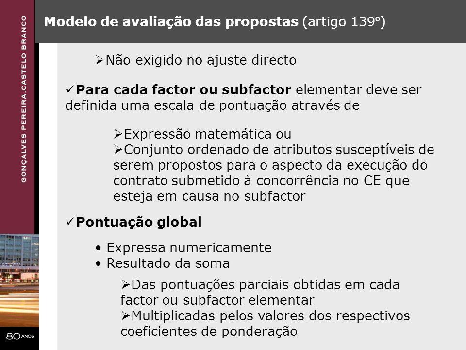 Modelo de avaliação das propostas (artigo 139 º ) Para cada factor ou subfactor elementar deve ser definida uma escala de pontuação através de Express