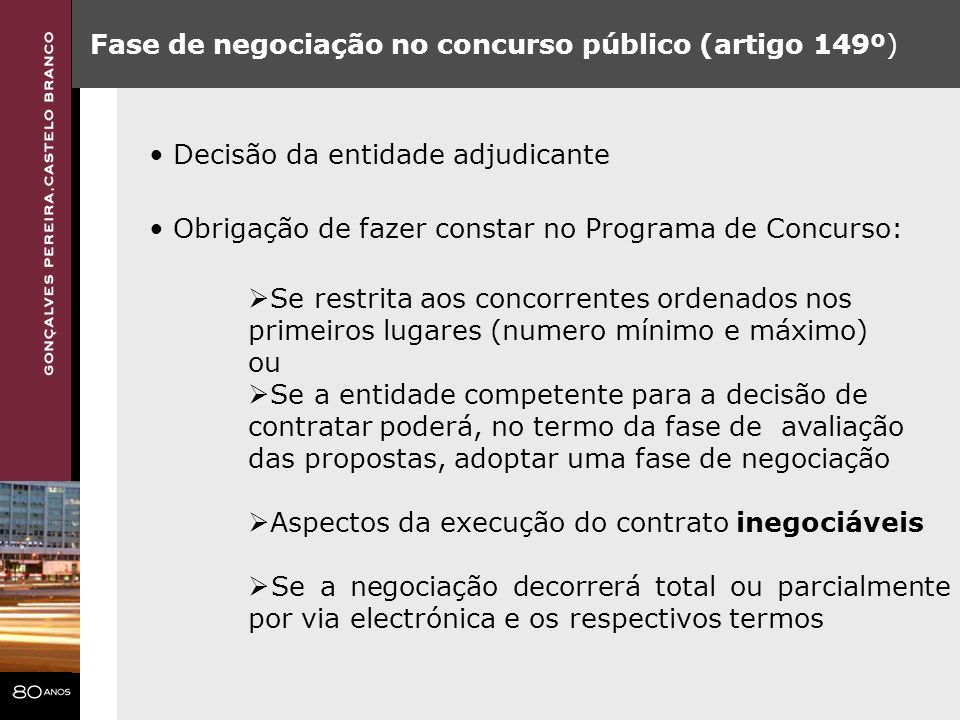 Fase de negociação no concurso público (artigo 149º) Se restrita aos concorrentes ordenados nos primeiros lugares (numero mínimo e máximo) ou Se a ent