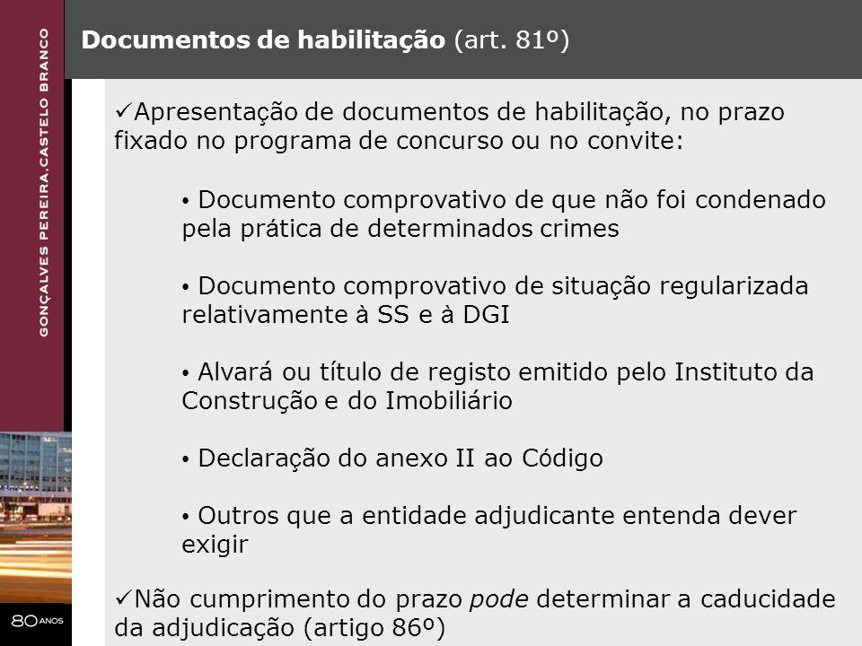 Documentos de habilitação (art. 81º) Apresenta ç ão de documentos de habilita ç ão, no prazo fixado no programa de concurso ou no convite: Documento c