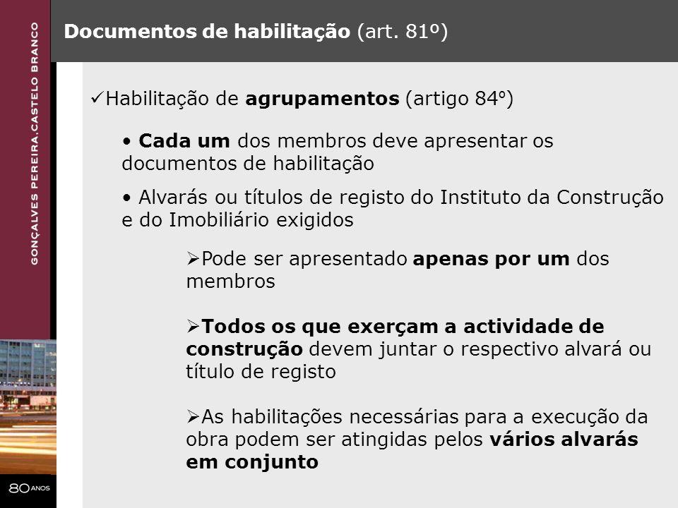 Documentos de habilitação (art. 81º) Habilita ç ão de agrupamentos (artigo 84 º ) Cada um dos membros deve apresentar os documentos de habilitação Alv