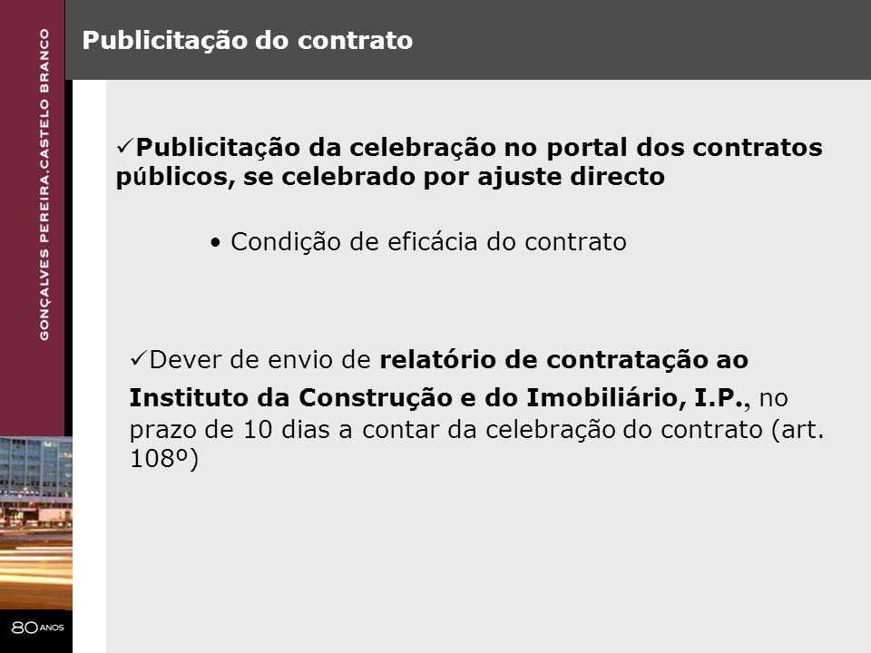 Publicitação do contrato Publicita ç ão da celebra ç ão no portal dos contratos p ú blicos, se celebrado por ajuste directo Condição de eficácia do co