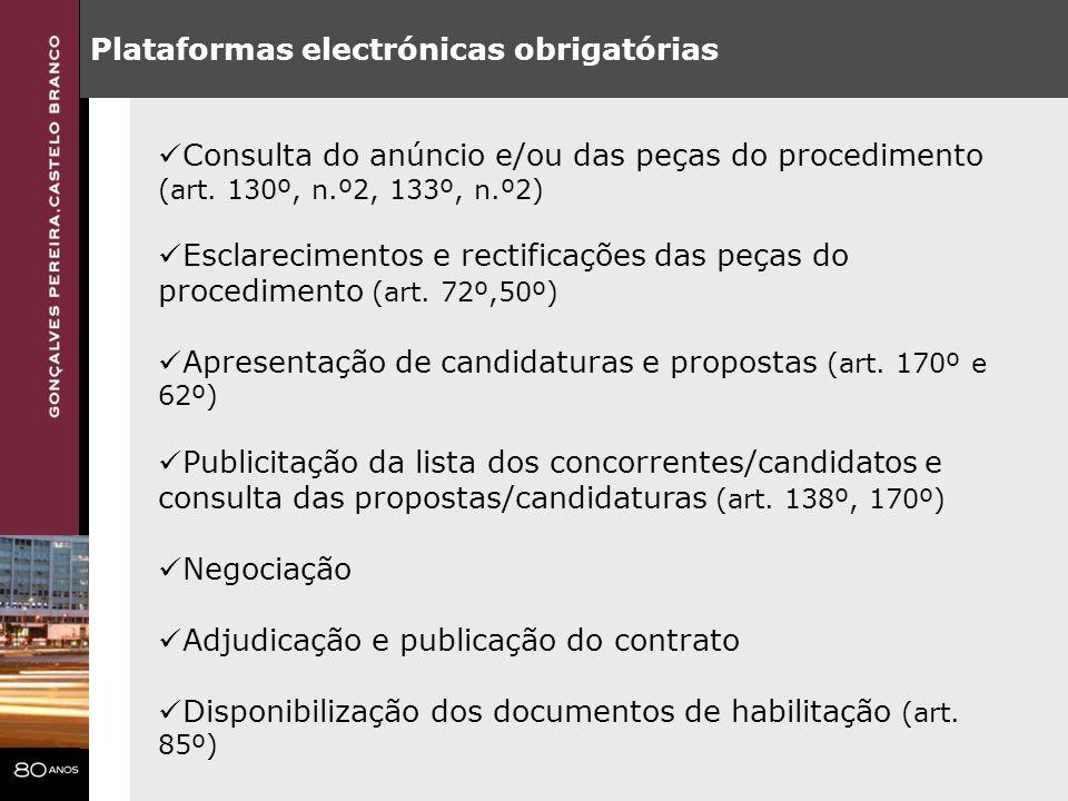 Plataformas electrónicas obrigatórias Consulta do anúncio e/ou das peças do procedimento (art. 130º, n.º2, 133º, n.º2) Esclarecimentos e rectificações