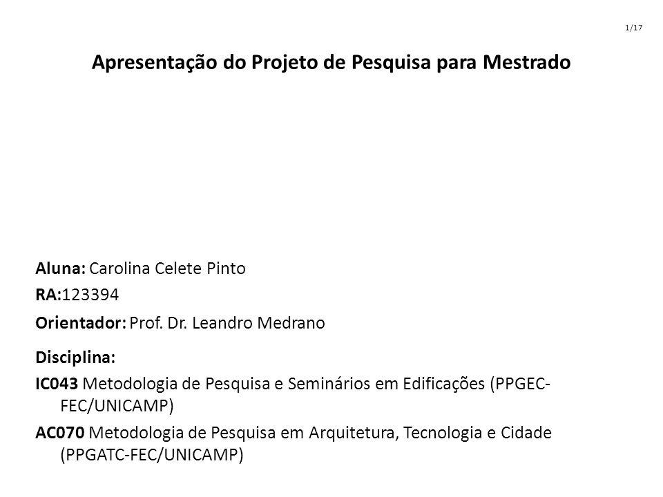 Apresentação do Projeto de Pesquisa para Mestrado Aluna: Carolina Celete Pinto RA:123394 Disciplina: IC043 Metodologia de Pesquisa e Seminários em Edi
