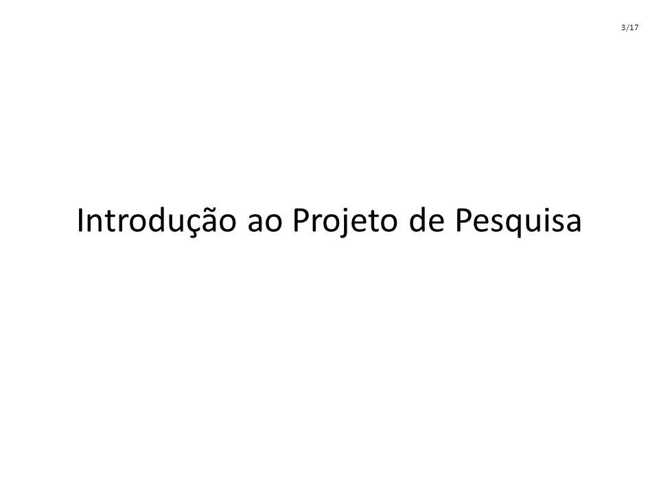 Introdução ao Projeto de Pesquisa 3/17