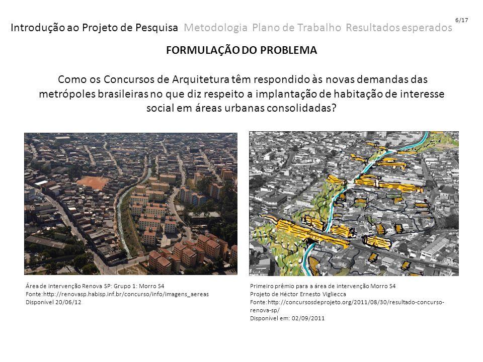 FORMULAÇÃO DO PROBLEMA Como os Concursos de Arquitetura têm respondido às novas demandas das metrópoles brasileiras no que diz respeito a implantação