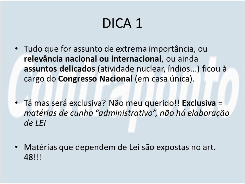 DICA 1 Tudo que for assunto de extrema importância, ou relevância nacional ou internacional, ou ainda assuntos delicados (atividade nuclear, índios...