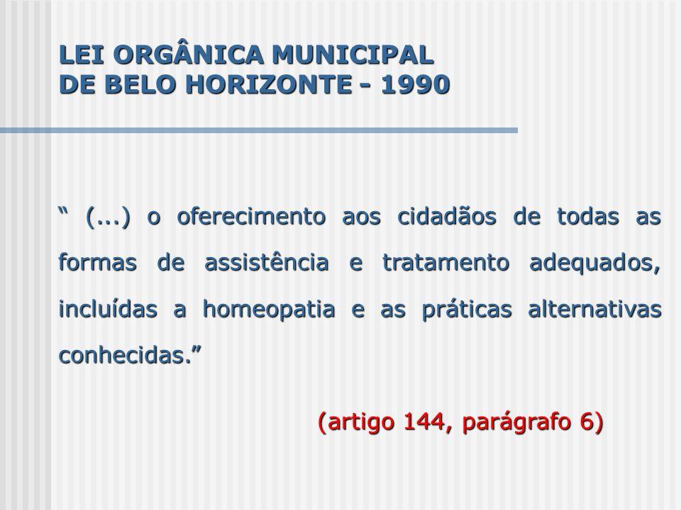 (...) o oferecimento aos cidadãos de todas as formas de assistência e tratamento adequados, incluídas a homeopatia e as práticas alternativas conhecid